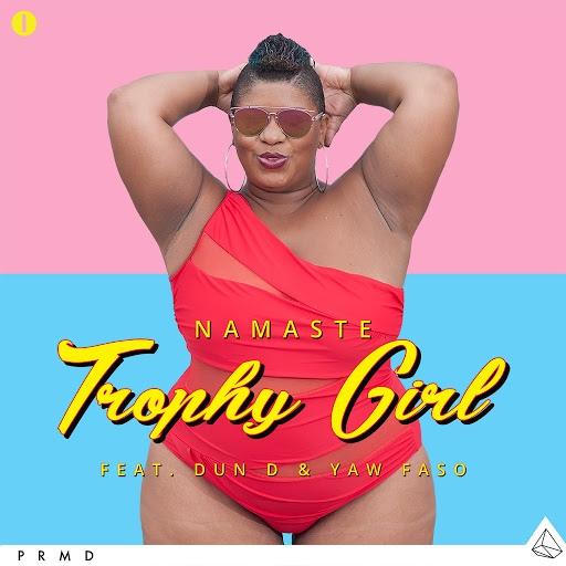 Namaste альбом Trophy Girl (feat. Dun D and Yaw Faso)