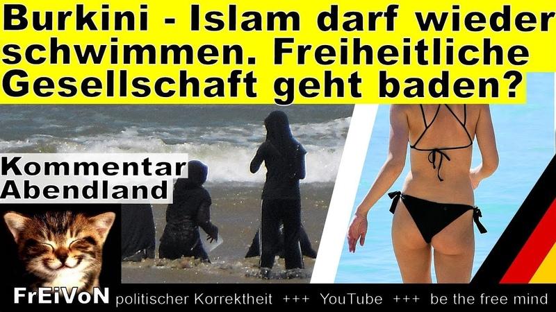Burkini Islam darf wieder schwimmen! Geht die freiheitliche Gesellschaft baden * Kommentar Koblenz