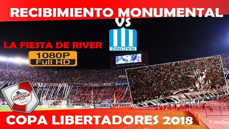 RECIBIMIENTO MONUMENTAL DE RIVER PLATE VS RACING COPA LIBERTADORES 2018
