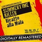 Luis Bacalov альбом Summertime Killer - Ricatto alla Mala (Kill Bill Vol. 2 Original Soundtrack Track)