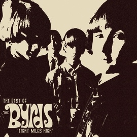 "The Byrds альбом Eight Miles High ""The Best Of"""