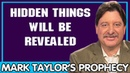 Mark Taylor Update 11/13/2018 — HIDDEN THINGS WILL BE REVEALED