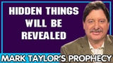 Mark Taylor Update 11132018 HIDDEN THINGS WILL BE REVEALED