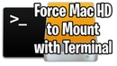 Force an External Mac Drive to Mount via Command Line Terminal Commands in Mac OS X