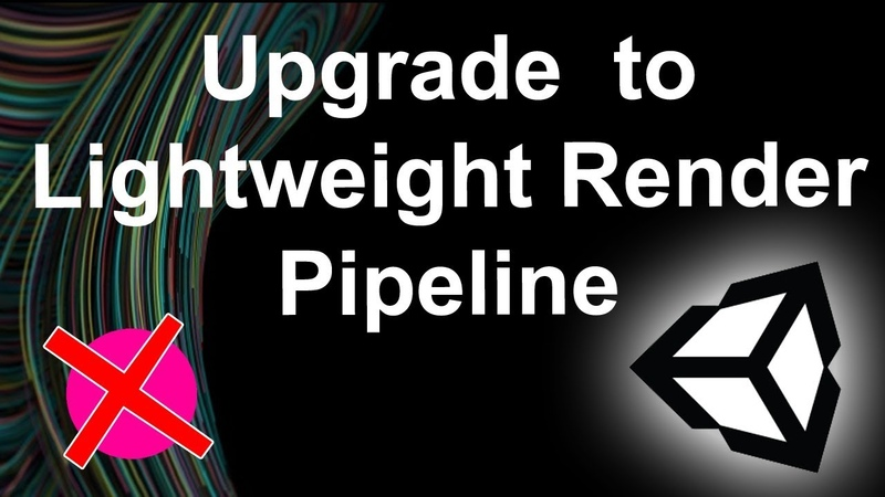 Flawless Change to Lightweight Render Pipeline Unity 2018 1