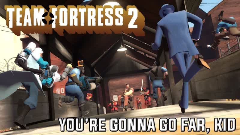 Team Fortress 2 Youre Gonna Go Far Kid Typography