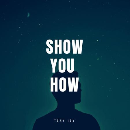 Tony Igy - Show You How