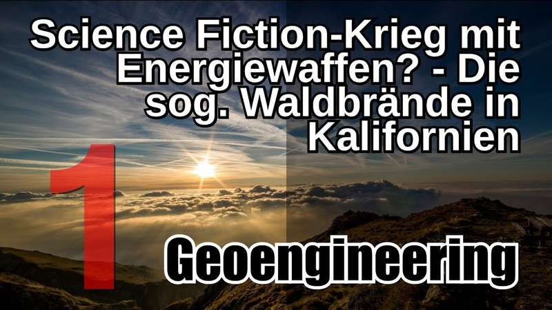 Science Fiction-Krieg mit Energiewaffen? - Die sog. Waldbrände in Kalifornien - (Geoengineering 1)