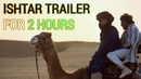 Ishtar Trailer for 2 Hours