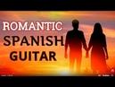 RELAXING MUSIC SPANISH GUITAR ROMANTIC SENSUAL INSTRUMENTAL LATIN MUSIC BEST HITS BACKGROUND