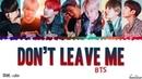 FULL VER BTS 日本語字幕 'Don't Leave Me' Lyrics Color Coded Kan Rom Eng