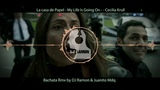 La Casa de Papel - My Life Is Going On -- Cecilia Krull (Bachata RMX by