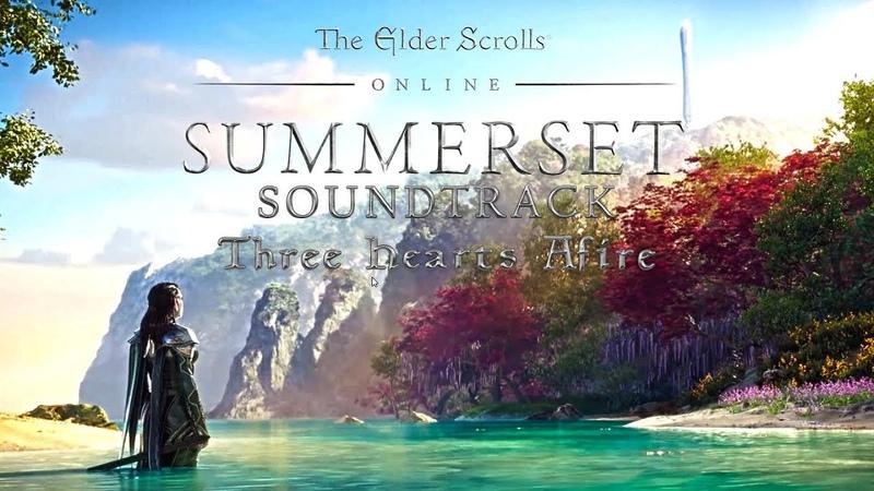 OST - ESO Summerset - Three Hearts Afire - 4K
