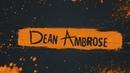 2018 ☁ Dean Ambrose Custom Titantron ᴴᴰ