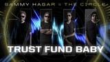 Sammy Hagar &amp The Circle - Trust Fund Baby
