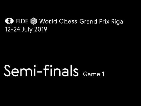 FIDE World Chess Grand Prix Riga 2019. Semi-finals. Game 1