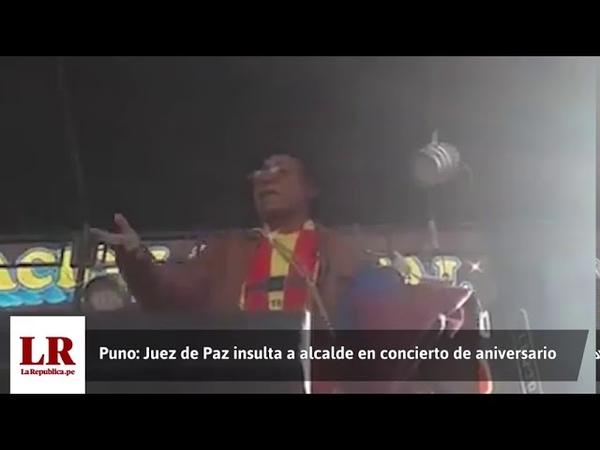 Puno juez sube al escenario e insulta a alcalde en concierto de aniversario Video