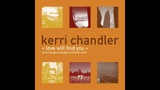 Kerri Chandler - Love Will Find You (Tyron Dixon's Familly mix)