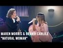 Maren Morris Brandi Carlile   Natural Woman   2018 CMT Artists of the Year Performance