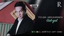 To'lqin Abdukarimov - Gal-gal | Тулкин Абдукаримов - Гал-гал (music version)