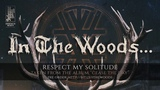 In the Woods... - Respect My Solitude
