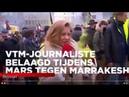 VTM NIEUWS Journaliste belaagd door betogers 'Mars tegen Marrakesh'