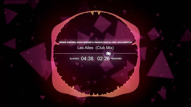 TRANCE Dennis Sheperd David MeShow Francis Gaulin feat Julia Westlin Les Ailes Club Mix