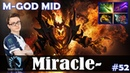 Miracle Shadow Fiend M GOD MID ULTRA KILL Dota 2 Pro MMR Gameplay 52