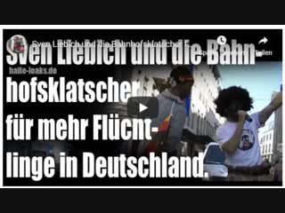 Sven Liebich und die Bahnhofsklatscher für Refugees Welcome - Mehr Flüchtlinge nach Deutschland