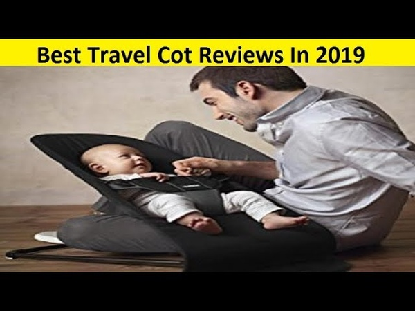 Top 3 Best Travel Cot Reviews In 2019