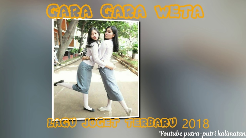 GARA GARA WETA By LAGU JOGET TERBARU 2018