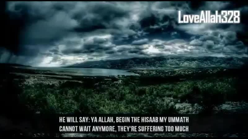 Our Prophet Muhammad(S.A.W) said ya Rab ummati ummati at the day of qayamat....mp4