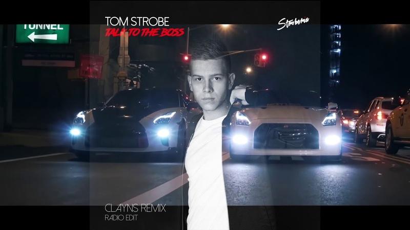 Tom Strobe - Talk to the Boss (Clayns Remix)