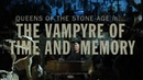 Queens of the Stone Age The Vampyre of Time and Memory