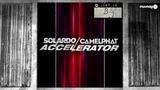 JUST IN Solardo &amp Camelphat - Accelerator Sola