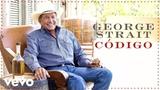 George Strait - Codigo (Audio)