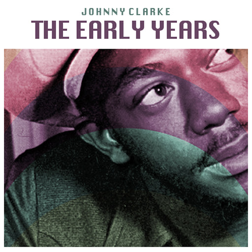 Johnny Clarke альбом The Early Years