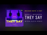 MBNN ft. Moonessa - They Say (Misha Klein Remix)   Preview