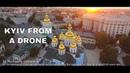 Ukraine - a Land of Dreams 🇺🇦 Kyiv | KYIV from a drone