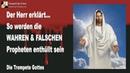 SO WERDEN DIE WAHREN FALSCHEN PROPHETEN ENTHÜLLT SEIN ❤️ DIE TROMPETE GOTTES