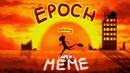 Epoch meme/AMV (backstory)