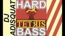 DJ ADISQUAT - TETRIS (HARDBASS REMIX ARCADE VERSION)