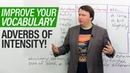 Improve Your Vocabulary: Adverbs of Intensity