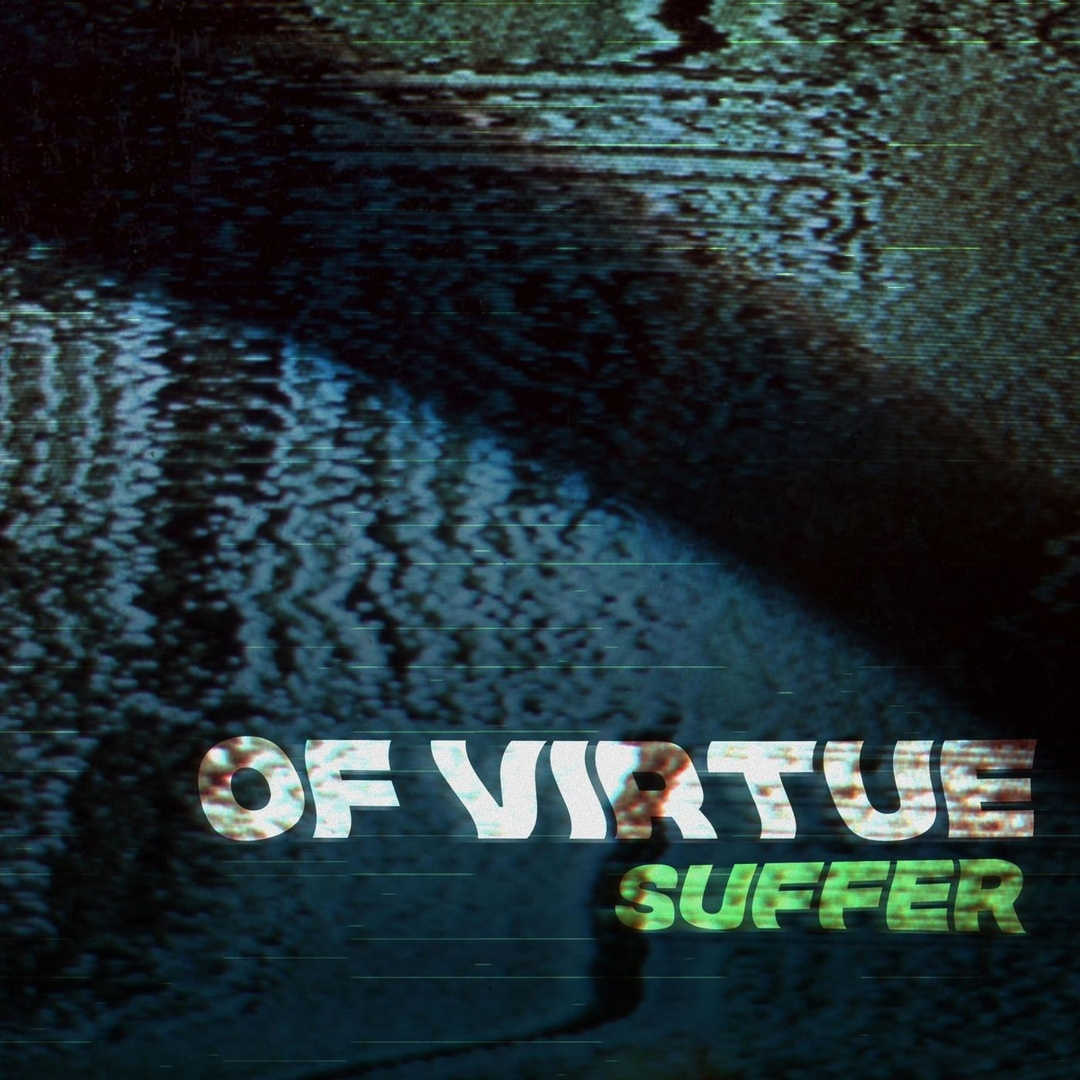 Of Virtue - Suffer [single] (2019)