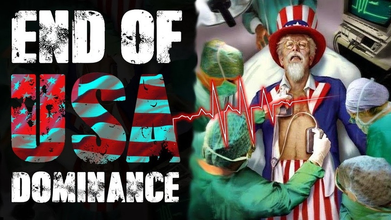 ECONOMIC COLLAPSE CONFIRMED ... END OF USA DOMINANCE 2018 - 2020