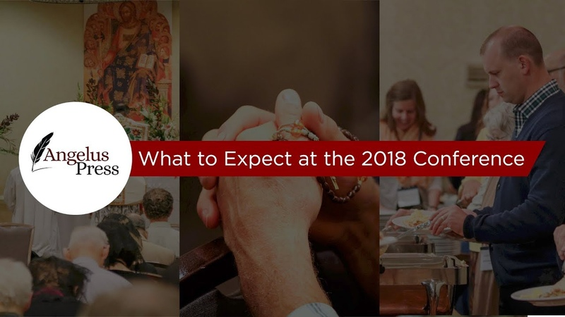 What to Expect at the 2018 Conference Angelus Press Conference