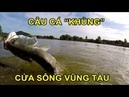 Câu cá khủng ở đầm hoang - Đảo Long Sơn (Catching huge Barramundi in Longson island)