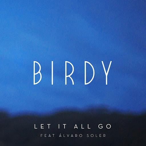 Birdy альбом Let It All Go (feat. Álvaro Soler)