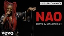 NAO Drive and Disconnect Live Vevo Official Performance