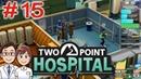 Two Point Hospital _ 15 _ Третья звезда в Миттенском Университете